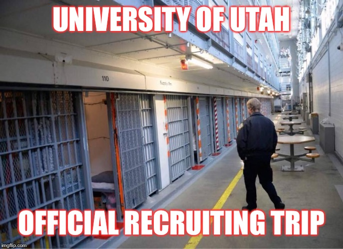 recruiting success | UNIVERSITY OF UTAH OFFICIAL RECRUITING TRIP | image tagged in byu,football,college football,ncaa,jail,utah | made w/ Imgflip meme maker