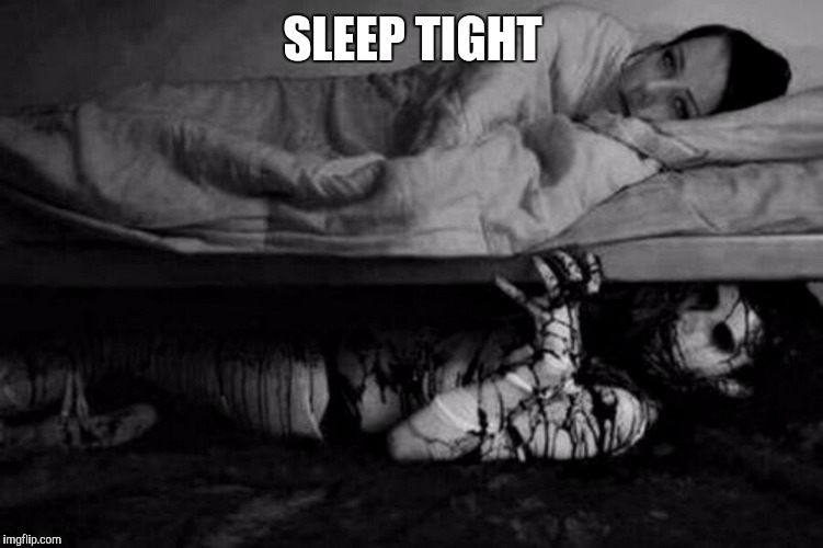 SLEEP TIGHT | made w/ Imgflip meme maker