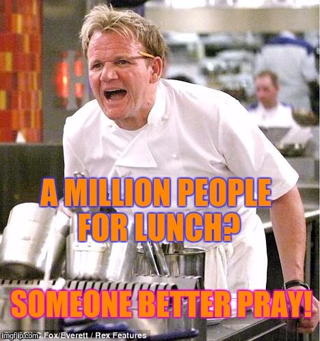 HOUSTON, we've got a new problem | . | image tagged in memes,cooking,chef gordon ramsay | made w/ Imgflip meme maker