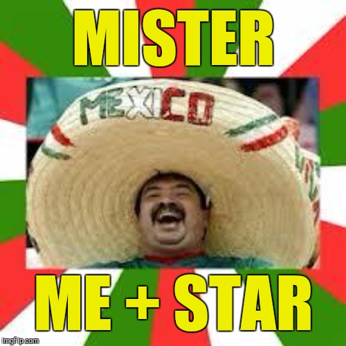 MISTER ME + STAR | made w/ Imgflip meme maker