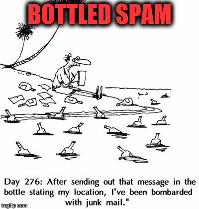 BOTTLED SPAM | made w/ Imgflip meme maker