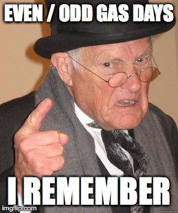 Back In My Day Meme | EVEN / ODD GAS DAYS I REMEMBER | image tagged in memes,back in my day | made w/ Imgflip meme maker