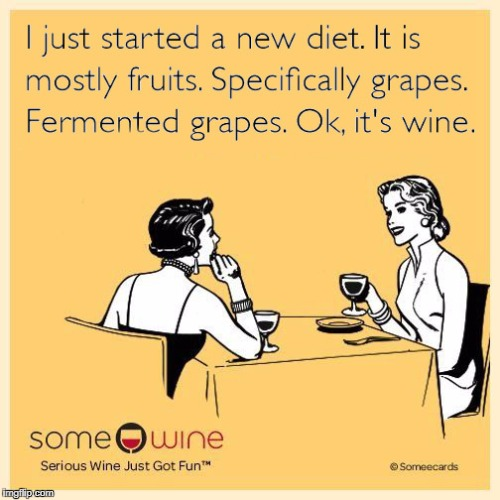When people ask me about my diet... | image tagged in wine,diet,adulting,humor,funny,real life | made w/ Imgflip meme maker