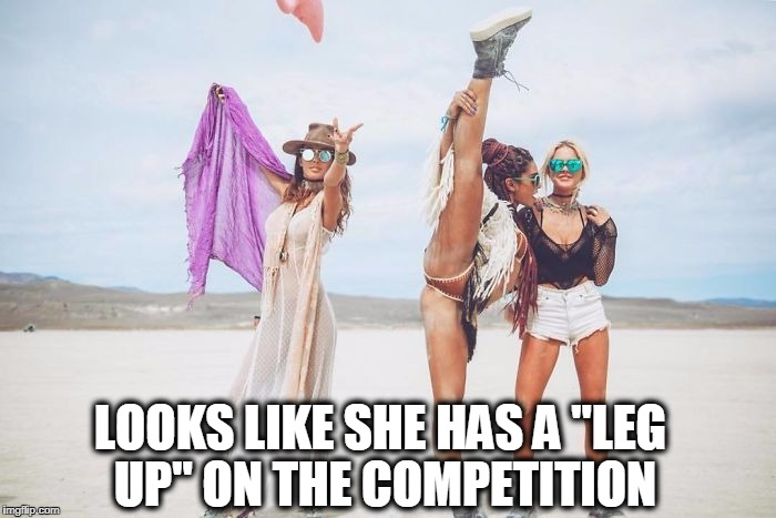 "leg  up | LOOKS LIKE SHE HAS A ""LEG UP"" ON THE COMPETITION 