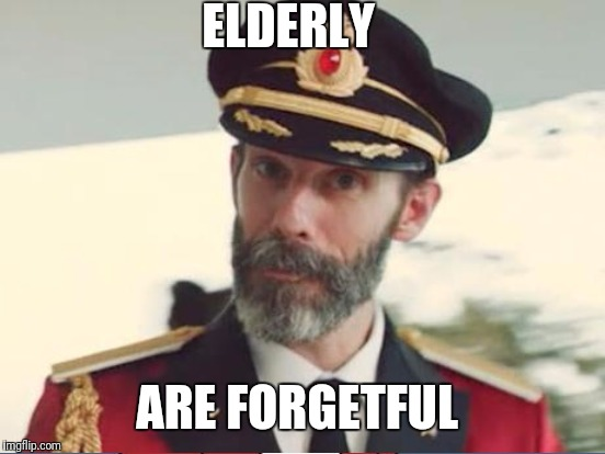 ELDERLY ARE FORGETFUL | made w/ Imgflip meme maker