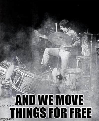 AND WE MOVE THINGS FOR FREE | made w/ Imgflip meme maker