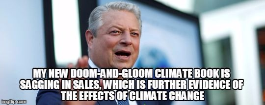 image tagged in climate change,al gore | made w/ Imgflip meme maker