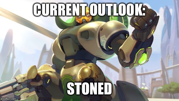 Current Outlook - Overwatch | CURRENT OUTLOOK: STONED | image tagged in current outlook - overwatch | made w/ Imgflip meme maker