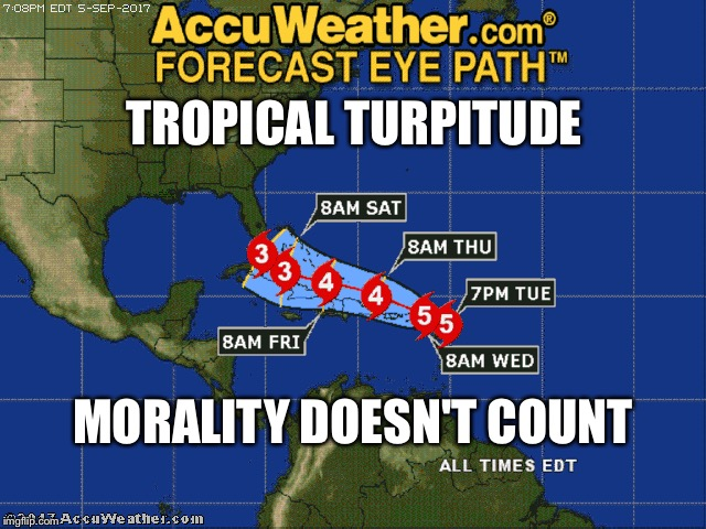 Cat 5 hurricane Irma | TROPICAL TURPITUDE MORALITY DOESN'T COUNT | image tagged in hurricane irma,moral turpitude,tropics,memes | made w/ Imgflip meme maker