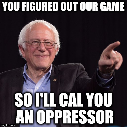 YOU FIGURED OUT OUR GAME SO I'LL CAL YOU AN OPPRESSOR | made w/ Imgflip meme maker