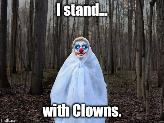 I stand... with Clowns. | image tagged in ahscult,trump,hillary,clowns,i support clowns | made w/ Imgflip meme maker