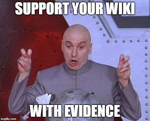 Reliable Sources | SUPPORT YOUR WIKI WITH EVIDENCE | image tagged in memes,dr evil laser,references,wiki,homework,grad school | made w/ Imgflip meme maker