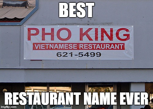 BEST RESTAURANT NAME EVER | made w/ Imgflip meme maker