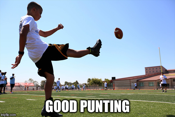 GOOD PUNTING | made w/ Imgflip meme maker