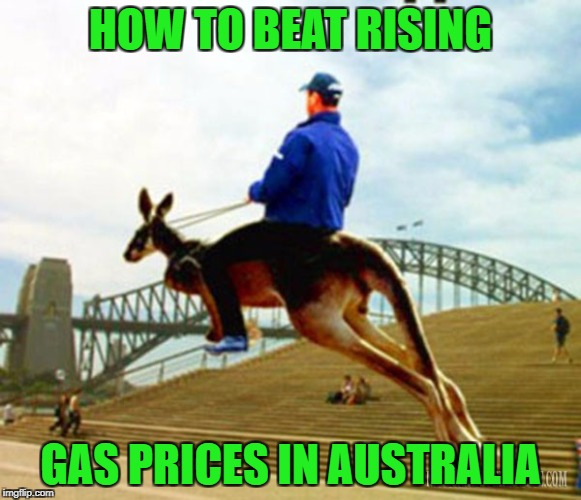 HOW TO BEAT RISING GAS PRICES IN AUSTRALIA | made w/ Imgflip meme maker