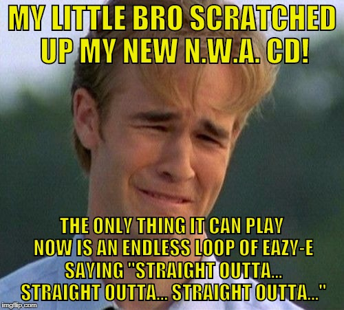 "1990s First World Problems: Ruined CD Album | MY LITTLE BRO SCRATCHED UP MY NEW N.W.A. CD! THE ONLY THING IT CAN PLAY NOW IS AN ENDLESS LOOP OF EAZY-E SAYING ""STRAIGHT OUTTA... STRAIGHT  
