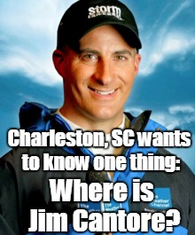 Charleston, SC wants to know one thing: Where is Jim Cantore? | image tagged in irma | made w/ Imgflip meme maker