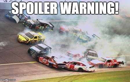 Because Race Car | SPOILER WARNING! | image tagged in memes,because race car | made w/ Imgflip meme maker