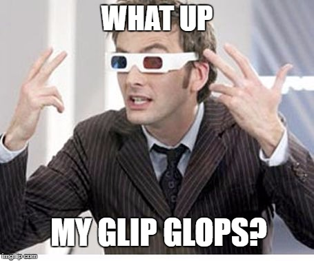 WHAT UP MY GLIP GLOPS? | image tagged in 10 3d glasses | made w/ Imgflip meme maker