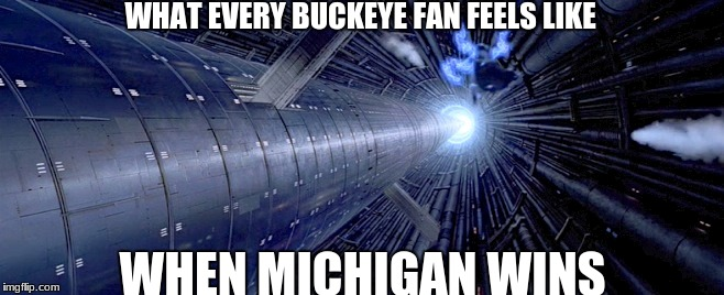 osu michigan | WHAT EVERY BUCKEYE FAN FEELS LIKE WHEN MICHIGAN WINS | image tagged in ohio state buckeyes,michigan | made w/ Imgflip meme maker