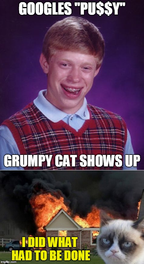"Be Careful What You Wish For...! | GOOGLES ""PU$$Y"" I DID WHAT HAD TO BE DONE GRUMPY CAT SHOWS UP 