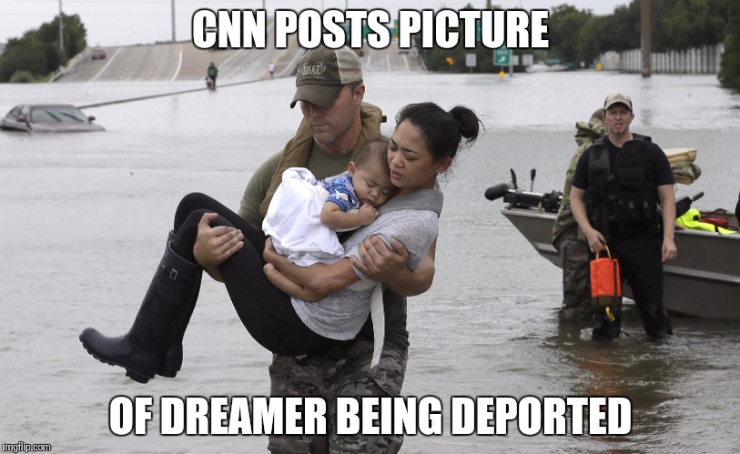 Dreamer being deported | CNN POSTS PICTURE OF DREAMER BEING DEPORTED | image tagged in sarcasm,hurricane harvey | made w/ Imgflip meme maker