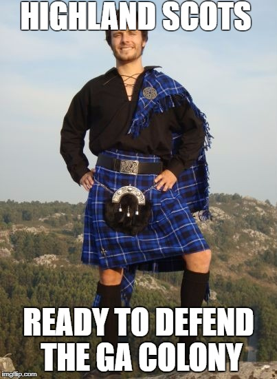 HIGHLAND SCOTS READY TO DEFEND THE GA COLONY | image tagged in kilt | made w/ Imgflip meme maker