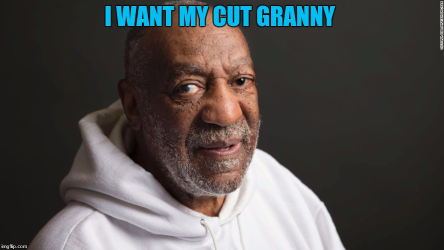 I WANT MY CUT GRANNY | made w/ Imgflip meme maker