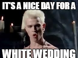 White Wedding Billy Idol.Image Tagged In Billy Idol White Wedding Imgflip
