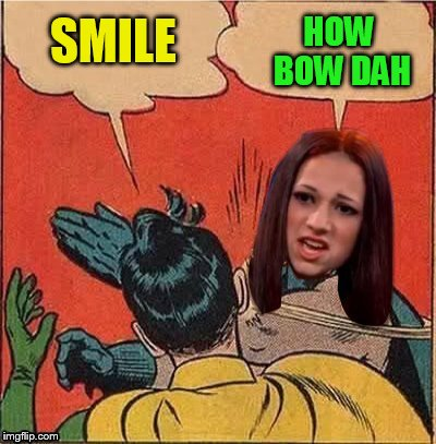 SMILE HOW BOW DAH | made w/ Imgflip meme maker