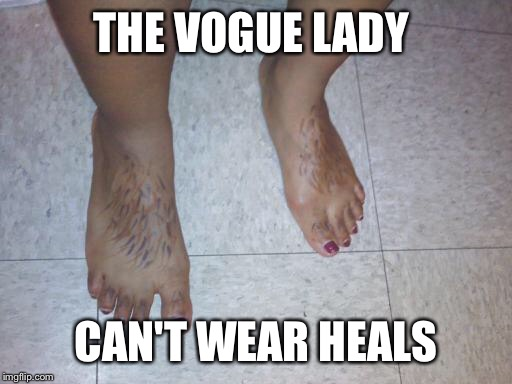 THE VOGUE LADY CAN'T WEAR HEALS | made w/ Imgflip meme maker
