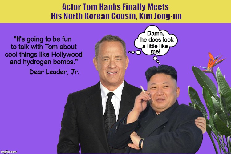 Actor Tom Hanks Finally Meets His North Korean Cousin, Kim jong-un | image tagged in tom hanks,kim jong-un,north korea,funny,memes,twins | made w/ Imgflip meme maker