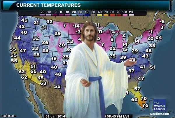 Weatherman Jesus | image tagged in weatherman jesus | made w/ Imgflip meme maker