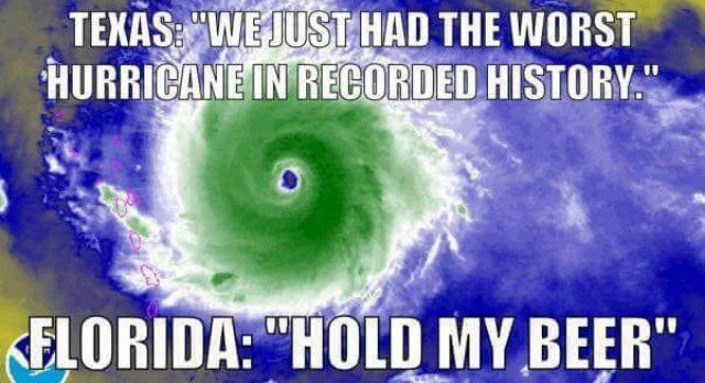 Florida storms | image tagged in memes,florida,texas,hurricane,hold my beer,storm | made w/ Imgflip meme maker