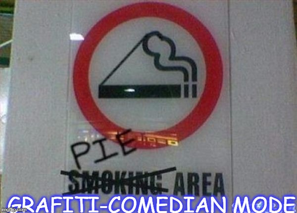 GRAFITI-COMEDIAN MODE | image tagged in well done | made w/ Imgflip meme maker