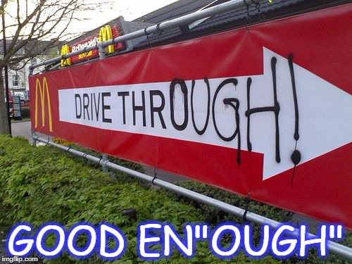 "GOOD EN""OUGH"" 
