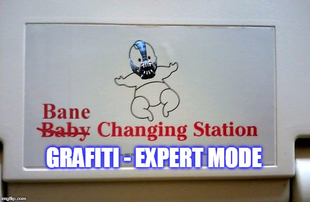 GRAFITI - EXPERT MODE | image tagged in expert grafiti | made w/ Imgflip meme maker