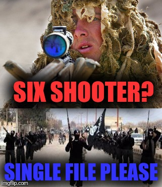SIX SHOOTER? SINGLE FILE PLEASE | made w/ Imgflip meme maker