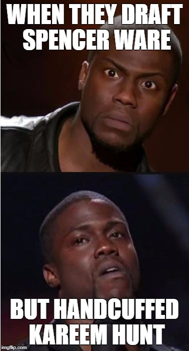 kevin hart reaction | WHEN THEY DRAFT SPENCER WARE BUT HANDCUFFED KAREEM HUNT | image tagged in kevin hart reaction | made w/ Imgflip meme maker