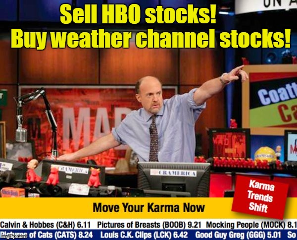 Just seemed funny because of all the crazy weather lately...ya know. Too soon? | Sell HBO stocks!      Buy weather channel stocks! | image tagged in stock guy,weather,hurricane harvey,hurricane irma | made w/ Imgflip meme maker