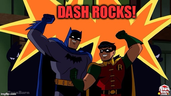 DASH ROCKS! | made w/ Imgflip meme maker