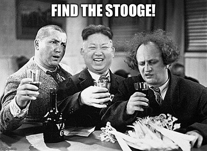 Hint: it's not Moe | FIND THE STOOGE! | image tagged in memes,three stooges,kim il jong,north korea,funny memes | made w/ Imgflip meme maker