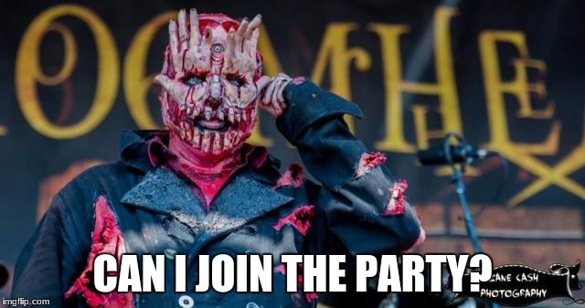 CAN I JOIN THE PARTY? | image tagged in mayhem | made w/ Imgflip meme maker