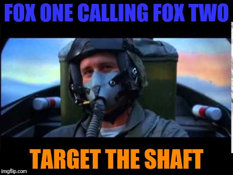 FOX ONE CALLING FOX TWO TARGET THE SHAFT | made w/ Imgflip meme maker