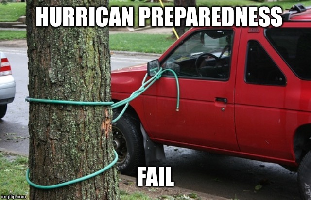HURRICAN PREPAREDNESS FAIL | made w/ Imgflip meme maker