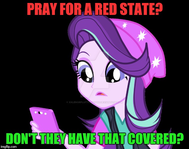 PRAY FOR A RED STATE? DON'T THEY HAVE THAT COVERED? | made w/ Imgflip meme maker