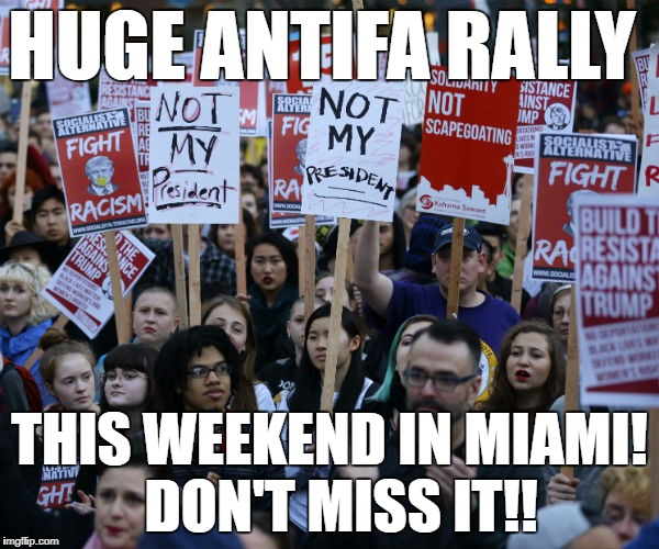 Here's one way to handle them | HUGE ANTIFA RALLY THIS WEEKEND IN MIAMI!  DON'T MISS IT!! | image tagged in anti trump protest,antifa,morons | made w/ Imgflip meme maker