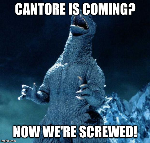Laughing Godzilla | CANTORE IS COMING? NOW WE'RE SCREWED! | image tagged in laughing godzilla | made w/ Imgflip meme maker
