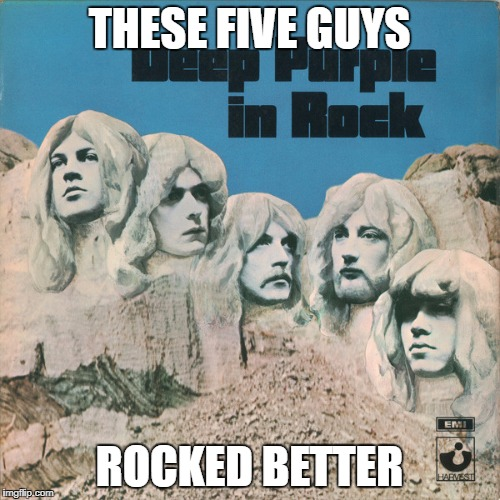 THESE FIVE GUYS ROCKED BETTER | made w/ Imgflip meme maker