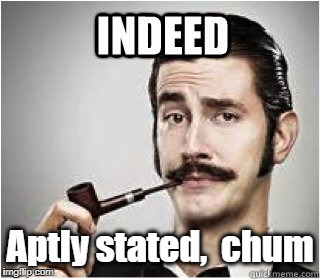 Aptly stated,  chum | made w/ Imgflip meme maker